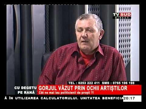 Cu Degetul pe Rană 12.02.2013 – GORJUL VĂZUT PRIN OCHII ARTIȘTILOR
